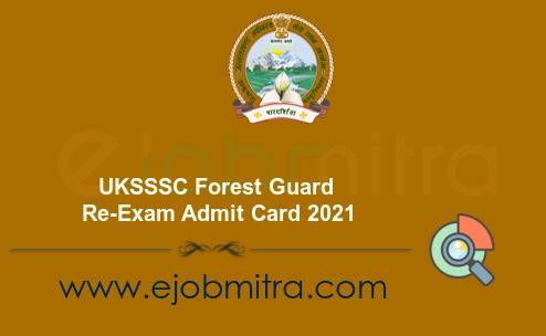 UKSSSC Forest Guard Re-Exam Admit Card 2021