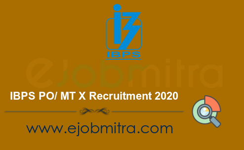 IBPS PO/ MT X Recruitment 2020