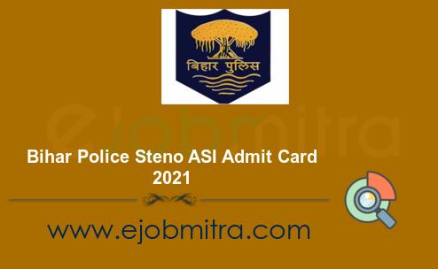 Bihar Police Steno ASI Admit Card 2021