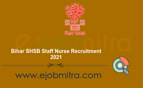 Bihar SHSB Staff Nurse Recruitment 2021