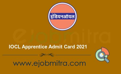 IOCL Apprentice Admit Card 2021