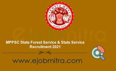 MPPSC State Forest Service & State Service Recruitment 2021