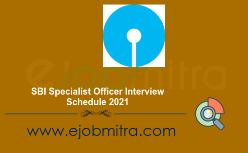 SBI Specialist Officer Interview Schedule 2021