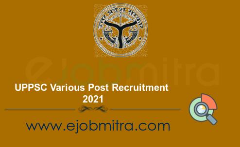 UPPSC Various Post Recruitment 2021