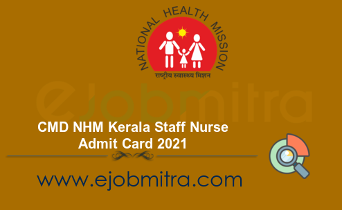 CMD NHM Kerala Staff Nurse Admit Card 2021