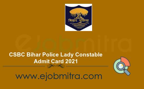 CSBC Bihar Police Lady Constable Admit Card 2021
