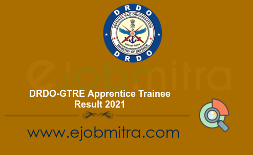 DRDO-GTRE Apprentice Trainee Result 2021