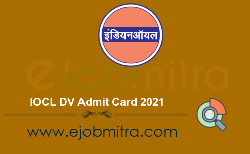 IOCL DV Admit Card 2021