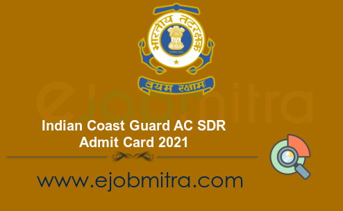 Indian Coast Guard AC SDR Admit Card 2021