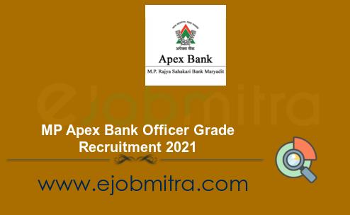 MP Apex Bank Officer Grade Recruitment 2021