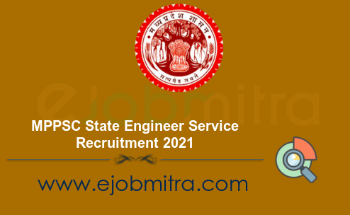 MPPSC State Engineer Service Recruitment 2021