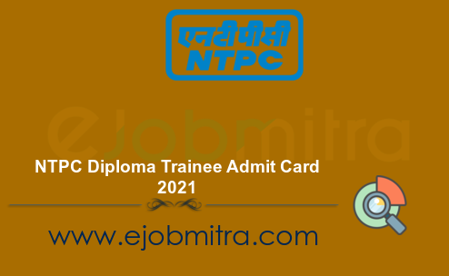 NTPC Diploma Trainee Admit Card 2021