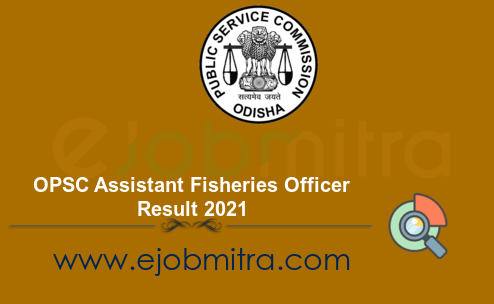OPSC Assistant Fisheries Officer Result 2021