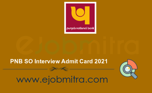 PNB SO Interview Admit Card 2021