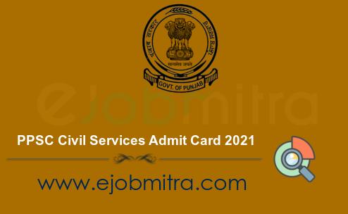 PPSC Civil Services Admit Card 2021
