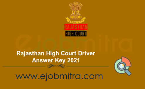 Rajasthan High Court Driver Answer Key 2021