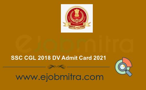 SSC CGL 2018 DV Admit Card 2021