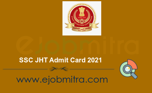 SSC JHT Admit Card 2021