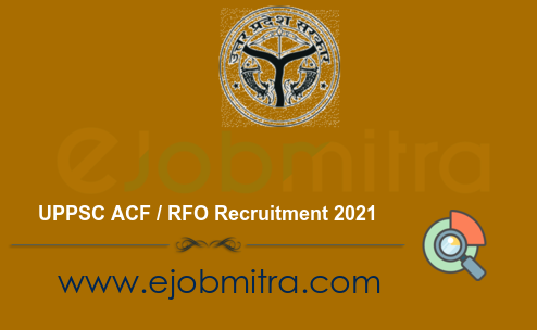 UPPSC ACF / RFO Recruitment 2021