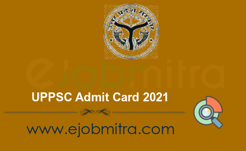 UPPSC PCS Admit Card 2021