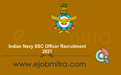 Indian Navy SSC Officer Recruitment 2021