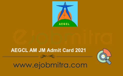 AEGCL AM JM Admit Card 2021
