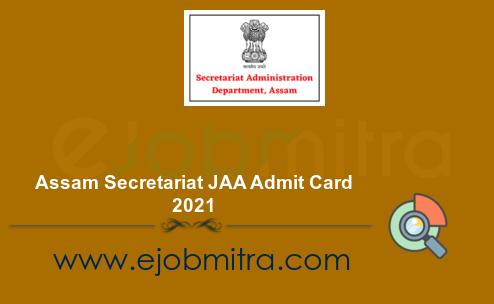 Assam Secretariat JAA Admit Card 2021