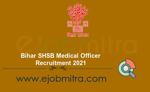Bihar SHSB Medical Officer Recruitment 2021