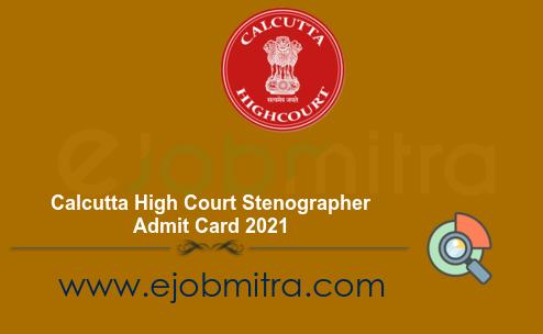 Calcutta High Court Stenographer Admit Card 2021