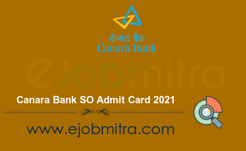 Canara Bank SO Admit Card 2021