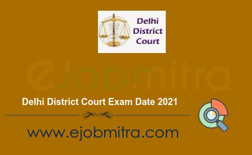 Delhi District Court Exam Date 2021