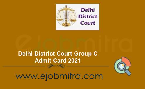 Delhi District Court Group C Admit Card 2021