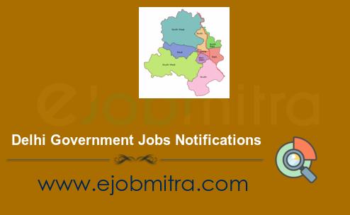 Delhi Government Jobs Notifications - Delhi Job Portal