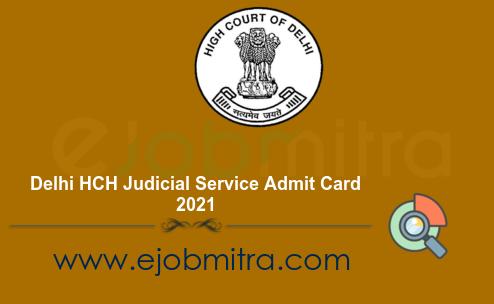 Delhi HCH Judicial Service Admit Card 2021