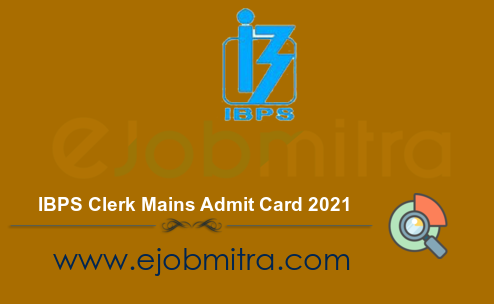 IBPS Clerk Mains Admit Card 2021