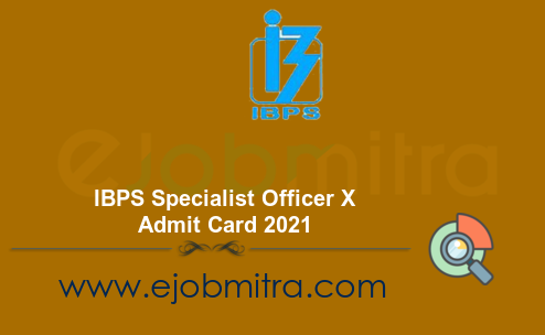 IBPS Specialist Officer X Admit Card 2021