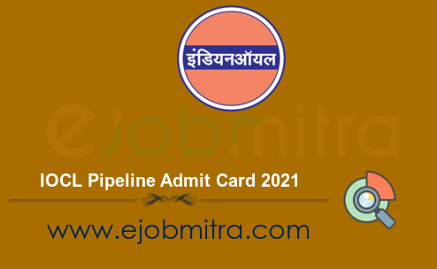 IOCL Pipeline Admit Card 2021