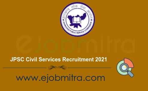 JPSC Civil Services Recruitment 2021