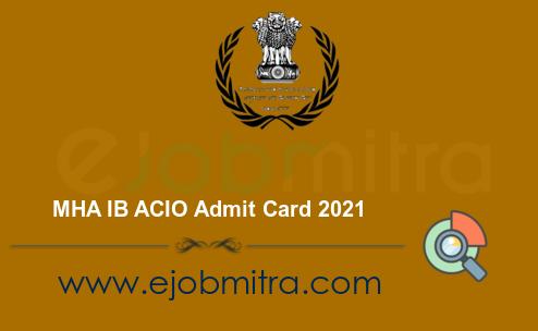 MHA IB ACIO Admit Card 2021