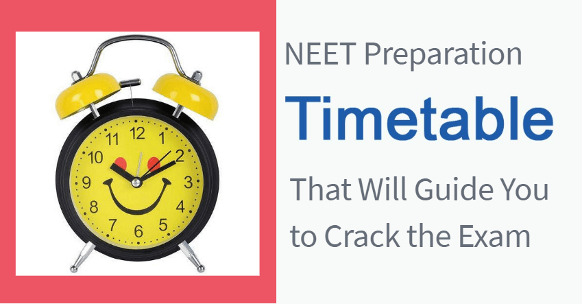 NEET Preparation Timetable that Will Guide You to Crack the Exam