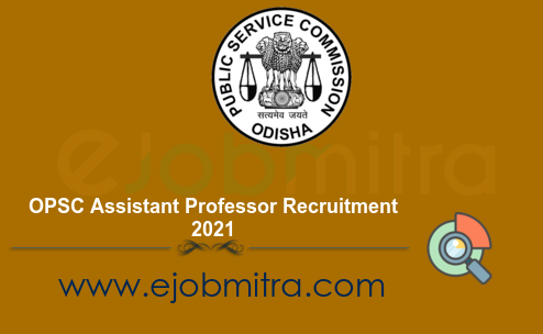 OPSC Assistant Professor Recruitment 2021
