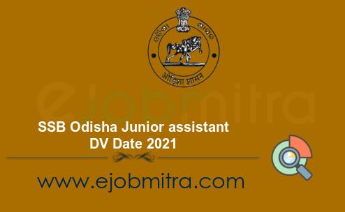 SSB Odisha Junior assistant DV Date 2021