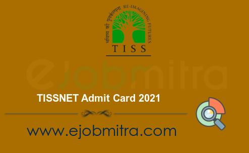 TISSNET Admit Card 2021