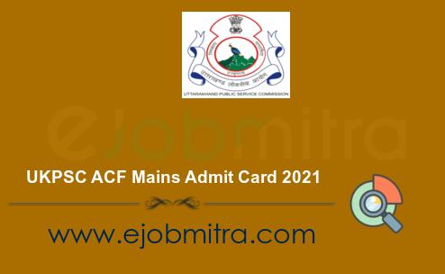UKPSC ACF Mains Admit Card 2021