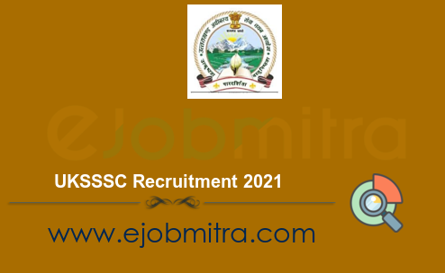 UKSSSC Recruitment 2021