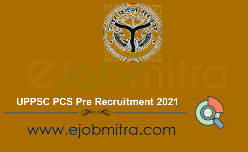 UPPSC PCS Pre Recruitment 2021