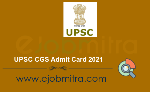UPSC CGS Admit Card 2021