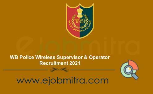 WB Police Wireless Supervisor & Operator Recruitment 2021