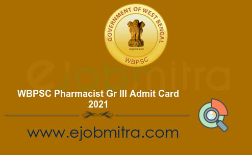 WBPSC Pharmacist Gr III Admit Card 2021