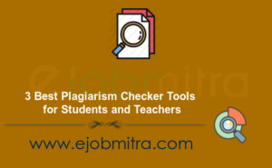 3 Best Plagiarism Checker Tools for Students and Teachers